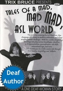 Tales of a Mad  Mad ASL World