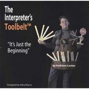 The Interpreter's Toolbelt: It's Just the Beginning