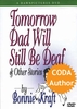Tomorrow Dad Will Still Be Deaf