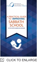A PRACTICAL GUIDE TO IMPROVING SABBATH SCHOOL