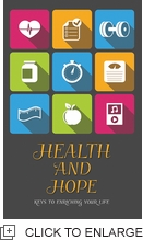 HEALTH AND HOPE - KEYS TO ENRICHING YOUR LIFE