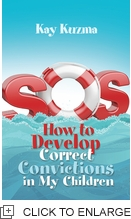SOS: HOW TO DEVELOP CORRECT CONVICTIONS IN MY CHILDREN