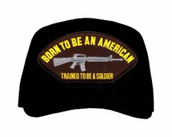 """""""Born To Be An American, Trained To Be A Soldier"""" Ball Cap"""