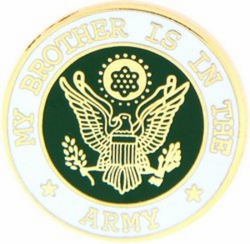 """My Brother is in the Army 7/8"""" Lapel Pin"""