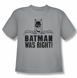 Batman youth teen t-shirt Was Right silver