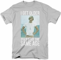 Dazed And Confused t-shirt I Get Older mens silver
