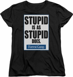Forrest Gump womens t-shirt Stupid Is black