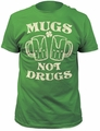 Impact Originals mugs not drugs fitted jersey tee kelly green t-shirt pre-order