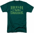 Ireland t-shirt Irish I Was Drunk mens hunter green