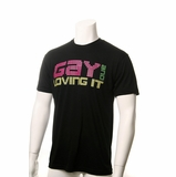 "Legend in Action ""Gay And Loving It"" T-Shirt Black"