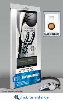 2005 NBA Finals Mini-Mega Ticket - San Antonio Spurs