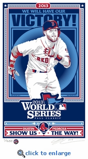Dustin Pedroia 2013 World Series Sports Propaganda Handmade LE Serigraph - Boston Red Sox