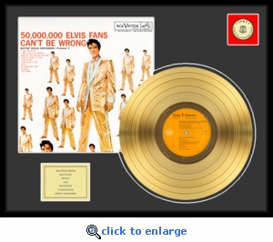 Elvis Presley - 50,000,000 Fans Can't Be Wrong Framed Gold Record