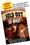 Sold Out So What! Ticket Buying Secrets