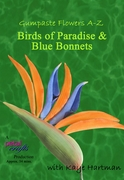 BIRD OF PARADISE & BLUE BONNETS