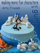 MAKING FUN CHARACTERS WITH GUMPASTE, ARCTIC FRIENDS