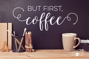 But First Coffee - Wall Decals
