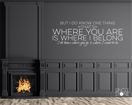 Dave Matthews Lyrics Where You Are Is Where I Belong - Wall Decal