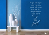 Maya Angelou People Will Forget - Wall Decal Quote