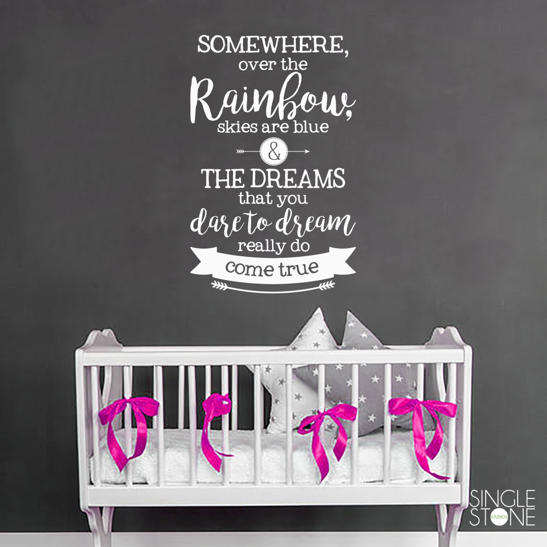Somewhere Over The Rainbow Wall Decal Quote