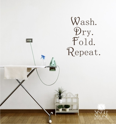 Wash Dry Fold Repeat Laundry - Wall Decals