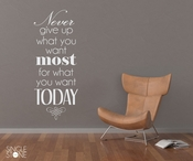 What You Want Most - Wall Decal Quote