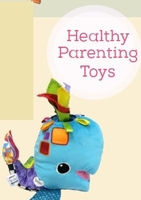 Healthy Parenting Toys