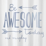 Shower Curtain - Be Awesome