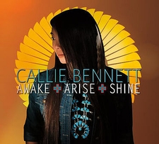 Awake Arise Shine Audio Music CD Callie Bennett -  2017 Native American Music Award Winner Best Gospel Inspirational Record of the Year - Christian Praise & Worship
