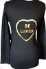 BEAUTY FOR ASHES CHOOSE JESUS BE SAVED BLACK GOLD LS T-SHIRT