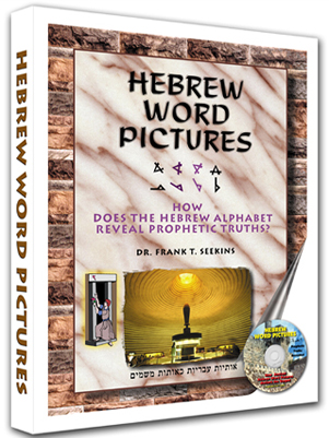 LIVING HEBREW WORD PICTURES BY DR. FRANK T. SEEKINS