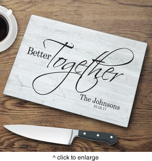 Personalized Better Together Glass Cutting Board - click to enlarge