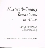 19th Century Romanticism in Music   (Longyear)    0136226477