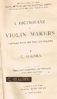 A Dictionary of Violin Makers    (C. Stainer)
