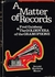 A Matter of Records - Fred Gaisberg  (Moore)  0-8008-5176-5