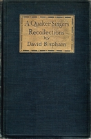 A Quaker Singer's Recollections     (David Bispham)