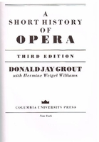 A Short History of Opera   (Donald Jay Grout)   0-231-06192-7