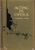 Acting in Opera, Its A-B-C    (George Shea)