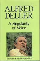Alfred Deller - A Singularity of Voice    (Michael & Mollie Hardwick)   (0-906071 631)