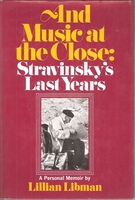 And Music at the Close Stravinsky  (Libman)  (0-393-02113-0)