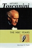 Arturo Toscanini - The NBC Years  (Mortimer H. Frank)  9781574670691