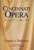 Cincinnati Opera, the Zoo to Music Hall  (Thierstein)   9780964606807