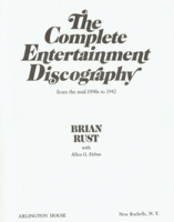 The Complete Entertainment Discography   (Brian Rust)   (0870001507)