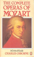 Complete Operas of Mozart   (Charles Osborne)    0-575-03823-3