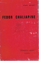 Fedor Chaliapine  'Monstre Sacre'        (Jean  Goury)