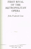 First Rival of the Metropolitan Opera   (Cone)   0231057482