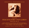 Frauenliebe und Leben  -  8 individual performances   (2-Immortal Performances IPCD 1062)