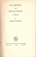 Gilbert and Sullivan, A Biography    (Hesketh Pearson)