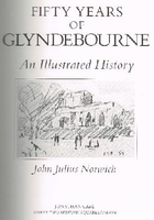 Fifty Years of Glyndebourne  -  John Julius Norwich    022402311