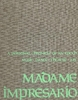 Grace Denton Esser -  Madame Impresario   (Manzanita Press)